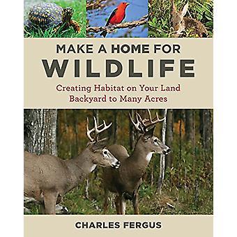 Faire une maison pour la faune - Créer un habitat sur votre terre arrière à M