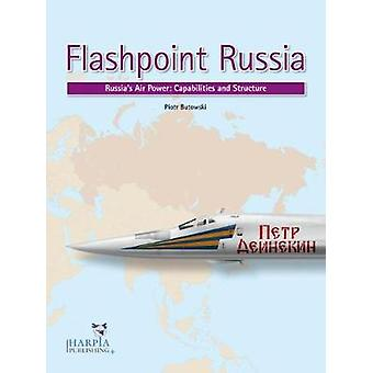 Flashpoint Russia - Russia'S Air Power - Capabilities and Structure by