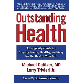 Outstanding Health - A Longevity Guide for Staying Young - Healthy - a