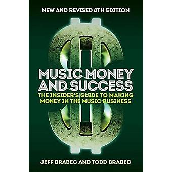 BRABEC MUSIC MONEY AND SUCCESS 8TH EDITION BK by Jeff Brabec - 978178