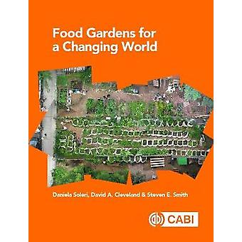 Food Gardens for a Changing World by Daniela Soleri - 9781789240993 B