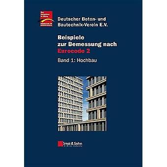 Beispiele Zur Bemessung Nach Eurocode 2 - v. 1 - Hochbau by Deutscher B