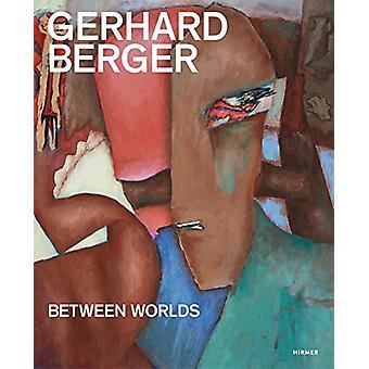 Gerhard Berger - Between Worlds by Jurgen B. Tesch - 9783777429939 Book