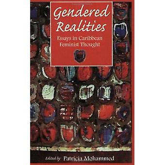 Gendered Realities - An Anthology of Essays in Caribbean Feminist Thou