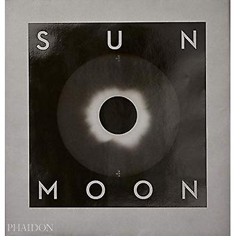Sun and Moon - A Story of Astronomy - Photography and Cartography by M