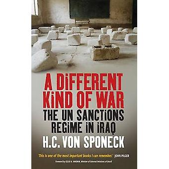 A Different Kind of War - The UN Sanctions Regime in Iraq by Hans Van