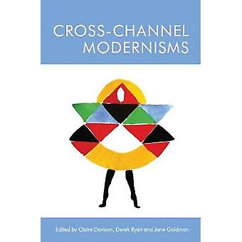 Cross-Channel Modernisms by Claire Davison - 9781474441872 Book