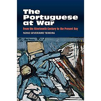 The Portuguese at War - From the Nineteenth Century to the Present Day