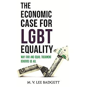 The Economic Case for LGBT Equality - Why Fair and Equal Treatment Ben