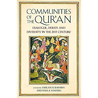 Communities of the Qur'an - Dialogue - Debate and Diversity in the 21s