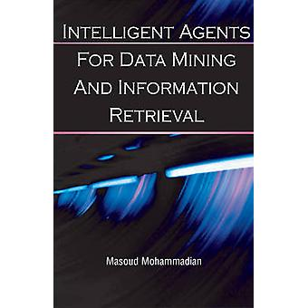 Intelligent Agents for Data Mining and Information Retrieval (Illustr