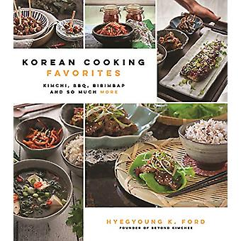 Korean Cooking Favorites - Kimchi - Bbq - Bibimbap and So Much More by