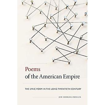 Poems of the American Empire - The Lyric Form in the Long Twentieth Ce