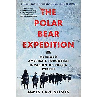 Die Polar Bear Expedition - die Helden von Amerikas vergessene Invasion