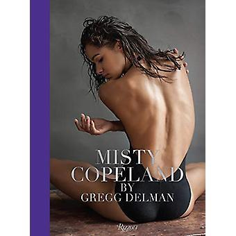 Misty Copeland by Gregg Delman - 9780789338211 Book
