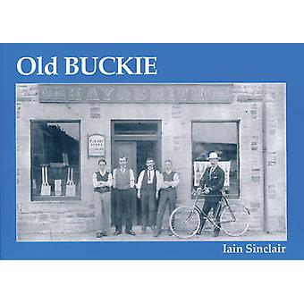 Old Buckie by Iain Sinclair - 9781840330960 Book