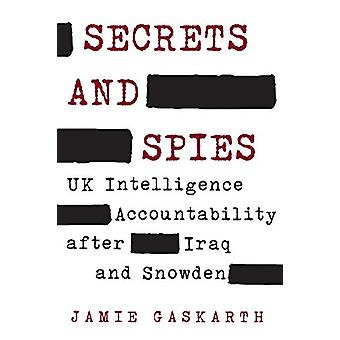 Secrets and Spies - UK Intelligence Accountability after Iraq and Snow