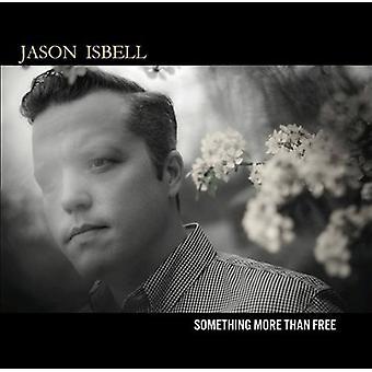 Jason Isbell - Something More Than Free [Vinyl] USA import