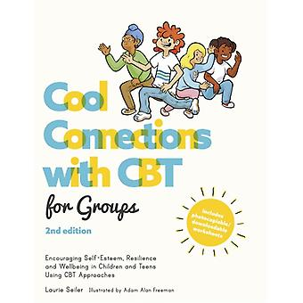 Cool Connections with CBT for Groups 2nd edition by Seiler & Laurie