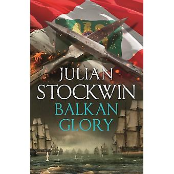 Balkan Glory Thomas Kydd 23 by Julian Stockwin