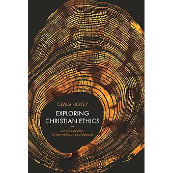 Exploring Christian Ethics by Hovey & Craig