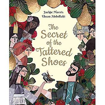 The Secret of the Tattered� Shoes (One Story, Many Voices)