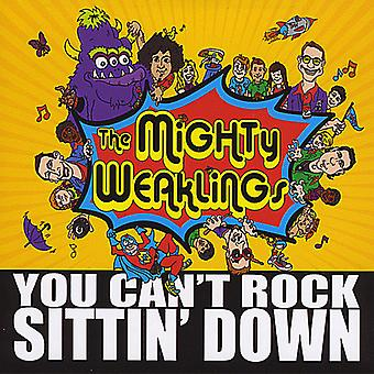 Mighty Weaklings - You Can't Rock Sittin' Down [CD] Usa:n tuonti