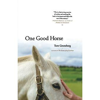 One Good Horse by Tom Groneberg - 9780743265188 Book