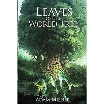 Leaves of the World Tree by Adam Misner - 9780997027006 Book