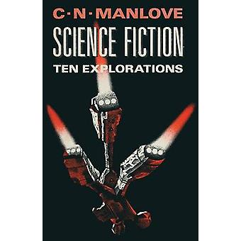 Science Fiction - Ten Explorations by Colin N. Manlove - 9781349072613