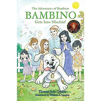Bambino Gets Into Mischief by Thomas Jude Cypher - 9781498472906 Book