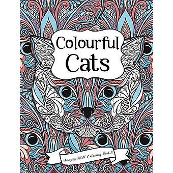 Amazing Adult Colouring Book 3 - Colourful Cats - A Beautiful and Relax