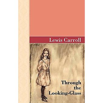 Through the Looking-Glass by Lewis Carroll - 9781605123271 Book