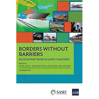 Borders without Barriers - Facilitating Trade in SASEC Countries by Ma