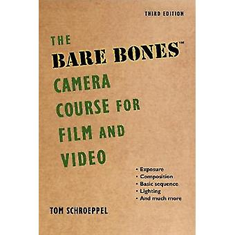 The Bare Bones Camera Course for Film and Video by Tom SchroeppelChuck DeLaney