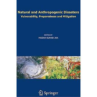 Natural and Anthropogenic Disasters by M.K. Jha