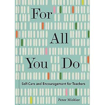 For All You Do SelfCare and Encouragement for Teachers