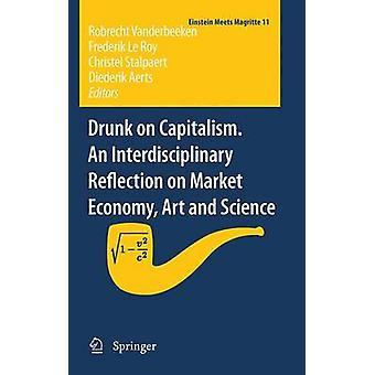 Full på kapitalismen. En tvärvetenskaplig reflektion om marknadsekonomiskt