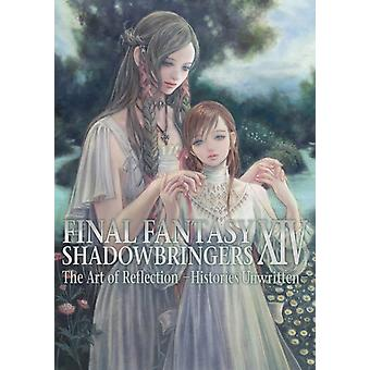 Final Fantasy Xiv Shadowbringers Art Of Reflection  Histories Unwritten by Square Enix