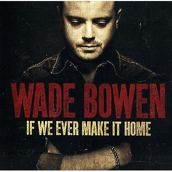 Wade Bowen - If We Ever Make It Home [CD] USA import