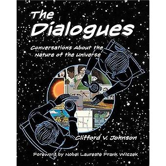 The Dialogues - Conversations about the Nature of the Universe by The