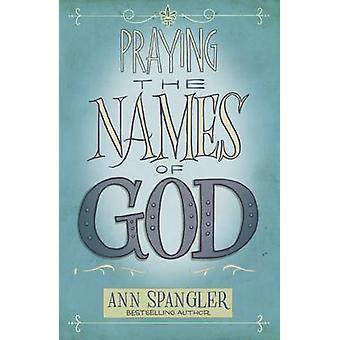 Prier les noms de Dieu - un Guide quotidien par Ann Spangler - 97803103458
