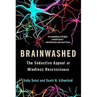 Lavaggio del cervello - il fascino seducente di neuroscienze insensata di Sally S