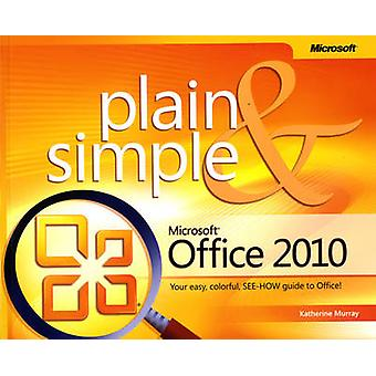 Microsoft Office 2010 Plain and Simple by Katherine Murray - 97807356