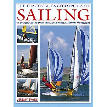 Practical Encyclopedia of Sailing by Jeremy Evans - 9780754824442 Book