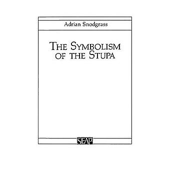 The Symbolism of the Stupa by Adrian Snodgrass - 9780877277002 Book