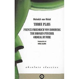 Kleist - trois pièces - Prince Friedrich Von Homberg - la Pitche cassé