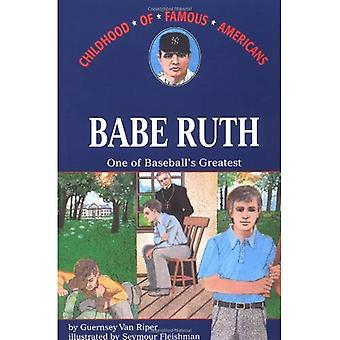 Babe Ruth, One of Baseball's Greatest (The Childhood of Famous Americans Series)