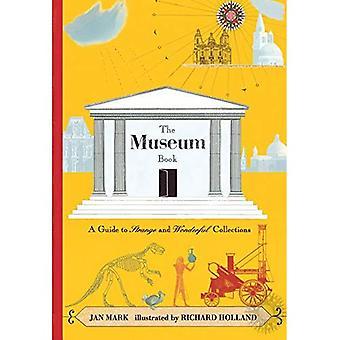 Il libro del Museo: Una guida alle strane e meravigliose collezioni