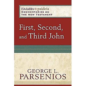 Premier, deuxième et troisième John (Paideia: commentaires sur le nouveau Testament)
